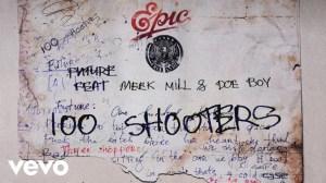 Future - 100 Shooters ft Meek Mill, Doe Boy